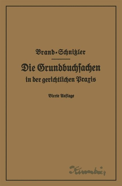 Die Grundbuchsachen in der gerichtlichen Praxis einschließlich Aufwertung der Grundstückspfandrechte | Brand / Schnitzler, 1928 | Buch (Cover)