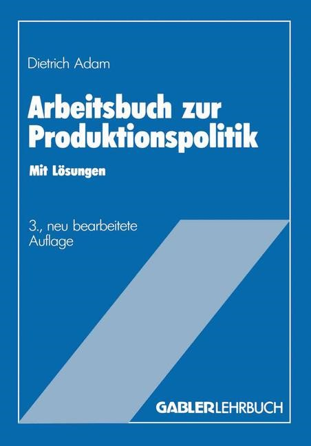 Arbeitsbuch zur Produktionspolitik | Adam | 3. Aufl. 1984, 1985 | Buch (Cover)