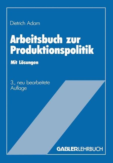 Abbildung von Adam   Arbeitsbuch zur Produktionspolitik   3. Aufl. 1984   1985