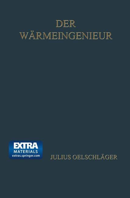Der Wärmeingenieur | Oelschläger, 1925 | Buch (Cover)