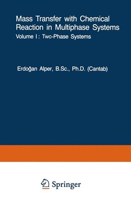 Abbildung von Alper | Mass Transfer with Chemical Reaction in Multiphase Systems | 2014 | Volume I: Two-Phase Systems. V... | 72/73