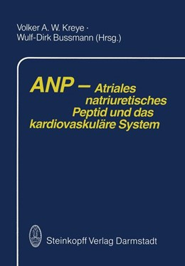 Abbildung von Kreye / Bussmann | ANP — Atriales natriuretisches Peptid und das kardiovaskuläre System | 1988 | 2012