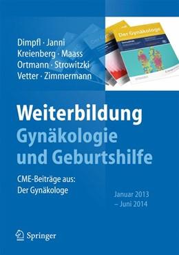Abbildung von Dimpfl / Janni | Weiterbildung Gynäkologie und Geburtshilfe | 1. Auflage | 2014 | beck-shop.de