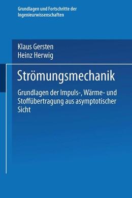 Abbildung von Gersten / Herwig | Strömungsmechanik | 2014 | Grundlagen der Impuls-, Wärme-...