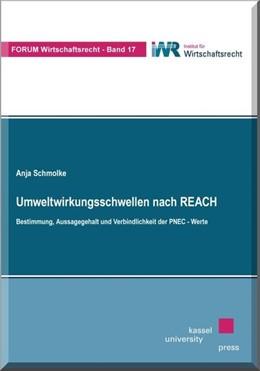 Abbildung von Schmolke | Umweltwirkungsschwellen nach REACH | 2014 | Bestimmung, Aussagegehalt und ...