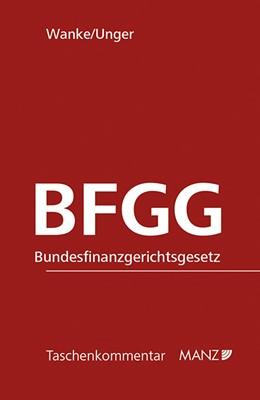 Abbildung von Wanke / Unger | BFGG Bundesfinanzgerichtsgesetz | 1. Auflage | 2014 | beck-shop.de