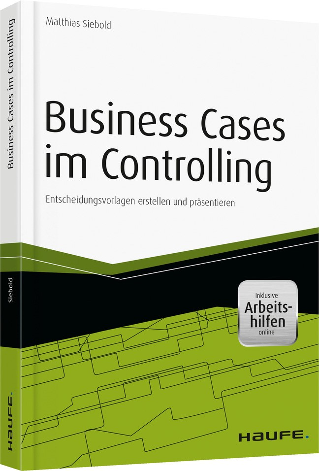 Business Cases im Controlling - inkl. Arbeitshilfen online | Siebold, 2015 (Cover)