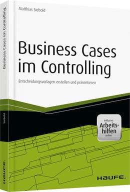 Abbildung von Siebold | Business Cases im Controlling - inkl. Arbeitshilfen online | 2015 | Entscheidungsvorlagen erstelle... | 11400