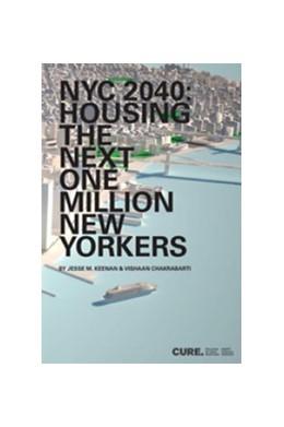 Abbildung von Keenan / Chakrabarti | NYC 2040 | 2013 | Housing the Next One Million N...