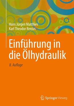 Abbildung von Matthies / Renius | Einführung in die Ölhydraulik | 2014 | Für Studium und Praxis