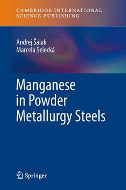 Abbildung von Šalak / Selecká | Manganese in Powder Metallurgy Steels | 2014