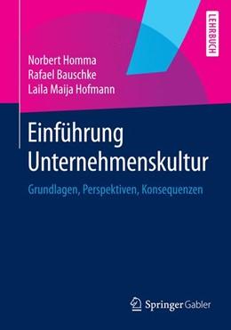 Abbildung von Homma / Bauschke / Hofmann | Einführung Unternehmenskultur | 2014 | 2015 | Grundlagen, Perspektiven, Kons...