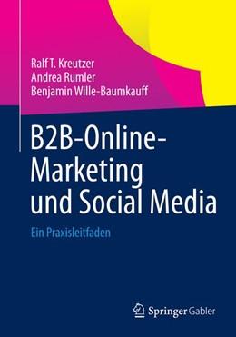 Abbildung von Kreutzer / Rumler / Wille-Baumkauff   B2B-Online-Marketing und Social Media   2014   Ein Praxisleitfaden