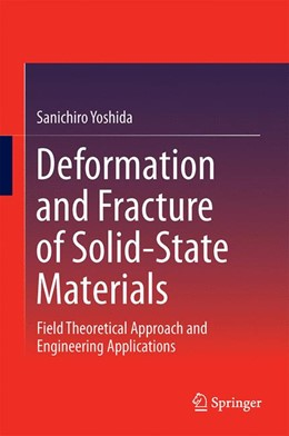 Abbildung von Yoshida | Deformation and Fracture of Solid-State Materials | 2014 | Field Theoretical Approach and...