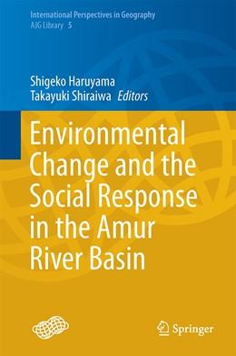 Abbildung von Haruyama / Shiraiwa   Environmental Change and the Social Response in the Amur River Basin   1. Auflage   2014   5   beck-shop.de
