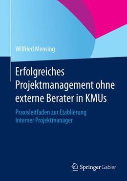 Abbildung von Mensing   Erfolgreiches Projektmanagement ohne externe Berater in KMUs   1. Auflage   2015   beck-shop.de