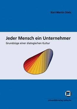 Abbildung von Dietz   Jeder Mensch ein Unternehmer : Grundzüge einer dialogischen Kultur   1. Auflage   2014   beck-shop.de