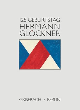 Abbildung von Richter / Engler   Hermann Glöckner. Der Patriach der Moderne   Zum 125. Geburtstag anlässlich der Ausstellung