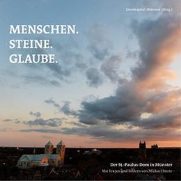 Abbildung von Bönte | Menschen. Steine. Glaube | 2014 | Der St.-Paulus-Dom in Münster