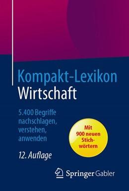 Abbildung von Springer Fachmedien Wiesbaden (Hrsg.) | Kompakt-Lexikon Wirtschaft | 12. Auflage | 2014 | beck-shop.de