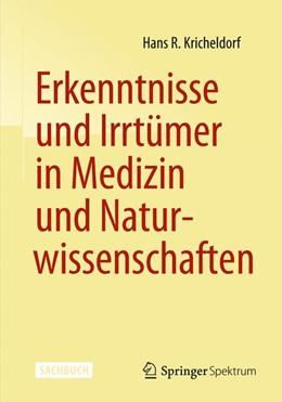 Abbildung von Kricheldorf | Erkenntnisse und Irrtümer in Medizin und Naturwissenschaften | 2014