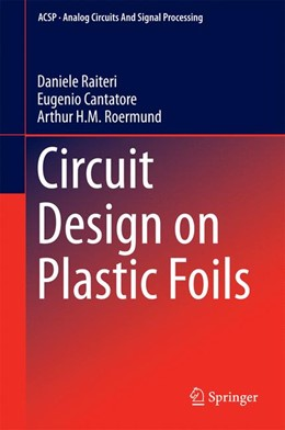 Abbildung von Raiteri / Cantatore | Circuit Design on Plastic Foils | 1. Auflage | 2014 | beck-shop.de