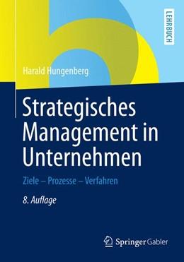 Abbildung von Hungenberg | Strategisches Management in Unternehmen | 8. Auflage | 2014 | beck-shop.de