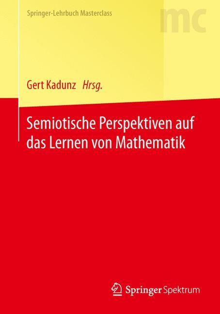 Semiotische Perspektiven auf das Lernen von Mathematik   Kadunz, 2014   Buch (Cover)