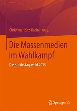 Abbildung von Holtz-Bacha | Die Massenmedien im Wahlkampf | 2014 | Die Bundestagswahl 2013