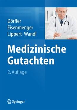 Abbildung von Dörfler / Eisenmenger / Lippert / Wandl (Hrsg.) | Medizinische Gutachten | 2. Auflage | 2015