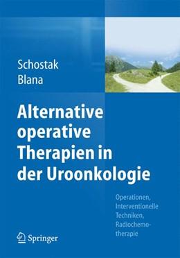 Abbildung von Schostak / Blana | Alternative operative Therapien in der Uroonkologie | 2016 | 2015 | Operationen, Interventionelle ...