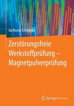Abbildung von Schiebold | Zerstörungsfreie Werkstoffprüfung - Magnetpulverprüfung | 2015 | 2015 | Ein Lehr- und Arbeitsbuch für ...
