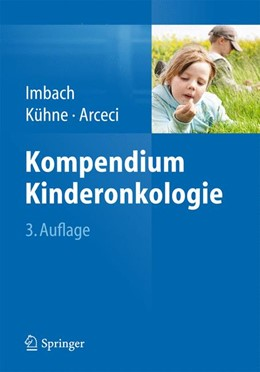 Abbildung von Imbach / Kühne | Kompendium Kinderonkologie | 3. Auflage | 2014 | beck-shop.de