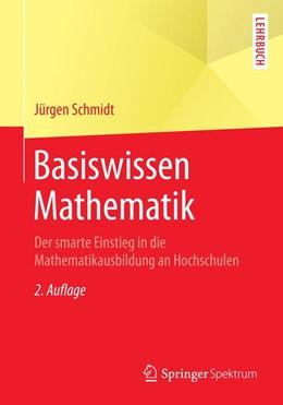 Abbildung von Schmidt | Basiswissen Mathematik | 2014 | Der smarte Einstieg in die Mat...