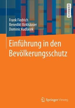Abbildung von Fiedrich / Birkhäuser / Kudlacek | Einführung in den Bevölkerungsschutz | 2020