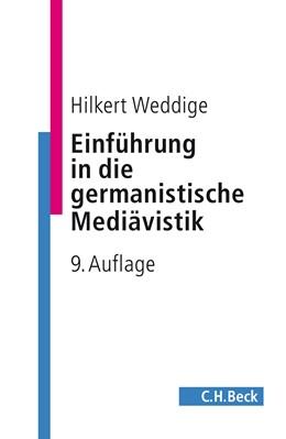 Abbildung von Weddige, Hilkert | Einführung in die germanistische Mediävistik | 9. Auflage | 2017 | beck-shop.de