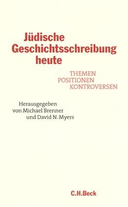Abbildung von Brenner, Michael / Myers, David N. | Jüdische Geschichtsschreibung heute | 1. Auflage | 2002 | beck-shop.de