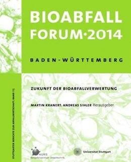 Abbildung von Kranert / Sihler | BioabfallForum 2014 | 2014 | Zukunft der Bioabfallverwertun...