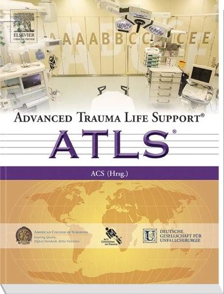 Advanced Trauma Life Support® (ATLS®) | ACS - American College of Surgeons (Hrsg.) | 1. deutsche Auflage, 2014 | Buch (Cover)