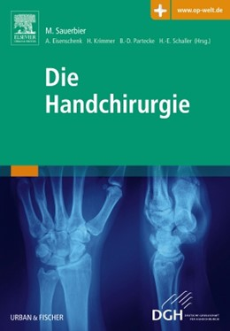Abbildung von Sauerbier / Eisenschenk / Krimmer / Partecke / Schaller (Hrsg.) | Die Handchirurgie | 2014