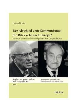 Abbildung von Luks | Der Abschied vom Kommunismus – die Rückkehr nach Europa? | 1. Auflage | 2014 | 1 | beck-shop.de