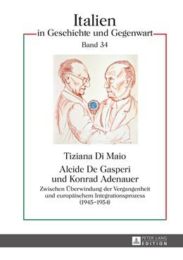 Abbildung von Di Maio   Alcide De Gasperi und Konrad Adenauer   1. Auflage   2014   34   beck-shop.de
