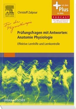Abbildung von Zalpour | Für die Physiotherapie - Prüfungsfragen mit Antworten: Anatomie Physiologie | 2014 | Effektive Lernhilfe und Lernko...
