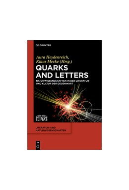 Abbildung von Heydenreich / Mecke | Quarks and Letters | Approx. 336 pp., many tables and charts, some in color | 2015 | Naturwissenschaften in der Lit...