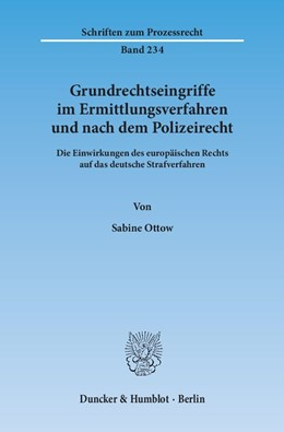 Abbildung von Ottow | Grundrechtseingriffe im Ermittlungsverfahren und nach dem Polizeirecht | 1. Auflage | 2014 | 234 | beck-shop.de