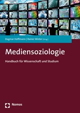 Abbildung von Hoffmann / Winter (Hrsg.)   Mediensoziologie   2018   Ein Handbuch