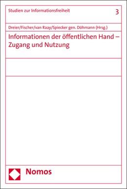Abbildung von Dreier / Spiecker gen. Döhmann / Raay | Informationen der öffentlichen Hand | 2016 | Zugang und Nutzung | 3