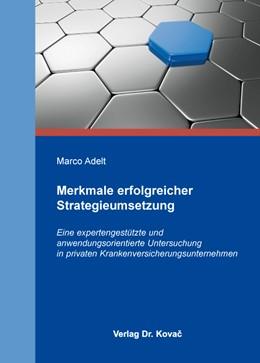 Abbildung von Adelt | Merkmale erfolgreicher Strategieumsetzung | 2014 | Eine expertengestützte und anw... | 169