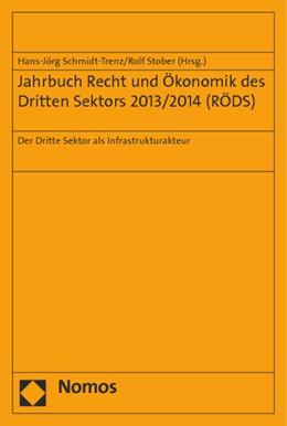 Abbildung von Schmidt-Trenz / Stober (Hrsg.)   Jahrbuch Recht und Ökonomik des Dritten Sektors 2013/2014 (RÖDS)   1. Auflage   2014   beck-shop.de