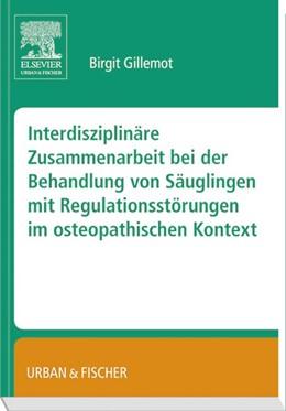 Abbildung von Gillemot   Interdisziplinäre Zusammenarbeit bei der Behandlung von Säuglingen mit Regulationsstörungen im osteopathischen Kontext   2014